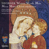 John Taverner (1490*1545): Western Wynde Mass; Missa Mater Christi Sanctissima / James O'Donnell, The Choir of the Westminster Abbey