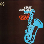 Gerry Mulligan: Presents a Concert in Jazz