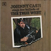 Johnny Cash: Sings the Ballads of the True West