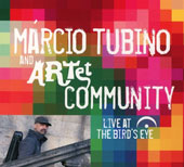 Marcio Tubino/Artet: Community: Live at the Birds Eye [Digipak]