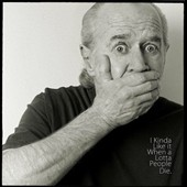 George Carlin: I Kinda Like It When a Lotta People Die *