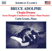 Bruce Adolphe (b.1955): Chopin Dreams; Seven Thoughts Considered as Music; Piano Puzzlers / Carlo Grante, piano