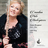 'Canadian Flute Masterpieces' - Contemporary works for flute & piano by Gary Kulesha, Michael Conway Baker, Srul Irving Glick, Oscar Morawetz, Larysa Kuzmenko and Christos Hatzis / Susan Hoeppner, Flute; Lydia Wong, Piano