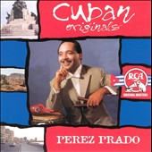 Pérez Prado: Cuban Originals
