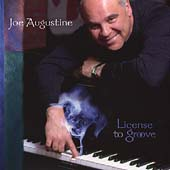 Joe Augustine (Piano): License To Groove