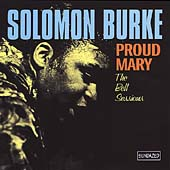 Solomon Burke: Proud Mary: The Bell Sessions