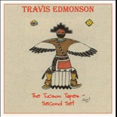 Travis Edmonson: The Tucson Tapes: The Second Set