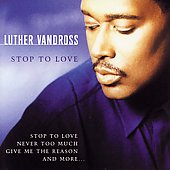 Luther Vandross: Stop to Love