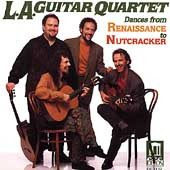 Dances from Renaissance to Nutcracker / LA Guitar Quartet