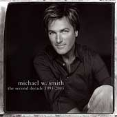 Michael W. Smith: The Second Decade 1993-2003