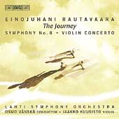 Rautavaara - The Journey / Vänskä, Kuusisto, Lahti SO