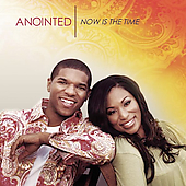 Anointed: Now Is the Time