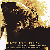 Picture This / Atlantic Brass Quintet