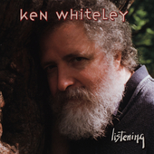 Ken Whiteley: Listening