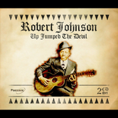 Robert Johnson: Up Jumped the Devil