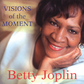 Betty Joplin: Visions of the Moment *