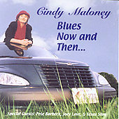 Cindy Maloney: Blues Now and Then