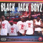 Black Jack Boyz: We Here Now