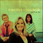 Karen Peck/Karen Peck & New River: Good to Be Free