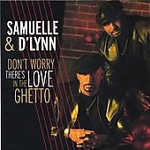 Samuelle & d'Lynn: Don't Worry, There's Love in the Ghetto