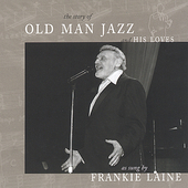 Frankie Laine: The Story of Old Man Jazz (And His Loves)