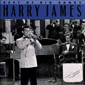 Harry James: The Best of the Big Bands