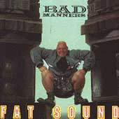 Bad Manners: Fat Sound