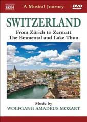A Musical Journey: Switzerland - Zurich to Zermatt / Mozart [DVD]