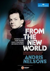 Andris Nelsons - From the New World; Ives, Adams, Stravinsky, Dvorak [DVD]
