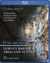 'O Let Me Weep' - Famous baroque Arias and Scenes by Vivaldi, Handel, Purcell / Marilyn Horne, David Daniels, Yvonne Kenny, Ann Murray [Blu-ray]