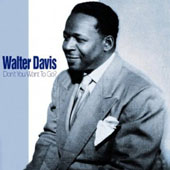 Walter Davis: Don't You Want to Go? *