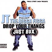 JT the Bigga Figga: Drop Your Thangs [PA]