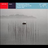 Goro Yamaguchi: Shakuhachi Music: A Bell Ringing In The Empty Sky [Remaster]