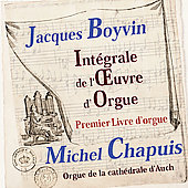 Jacques Boyvin: Complete Organ Book Vol. 1 / Michel Chapuis