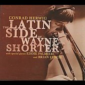 Conrad Herwig: The Latin Side of Wayne Shorter [Slimline]