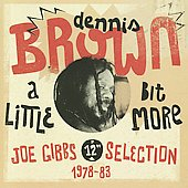 Dennis Brown: A Little Bit More