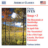 American Classics - Ives: Songs Vol 3 - Harpalus, Hymn, Luck & Work, etc  / Cabot, Berman, Plenk, Cavalieri, Penna, Dickson, et al