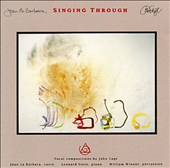 Singing Through: Vocal Compositions by John Cage