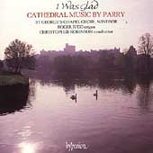 I Was Glad - Parry: Cathedral Music / Robinson, Judd