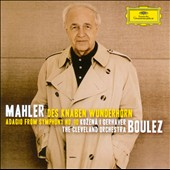 Mahler: Des knaben Wunderhorn, et. Al / Boulez