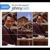 Johnny Cash: Playlist: The Very Best Gospel of Johnny Cash [Digipak]