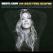 Sheryl Crow: 100 Miles from Memphis