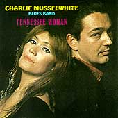 Charlie Musselwhite: Tennessee Woman