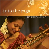 Nirmala Rajasekar: Into the Raga *