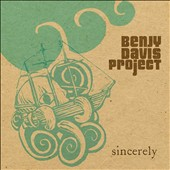 Benjy Davis Project: Sincerely [Digipak] *