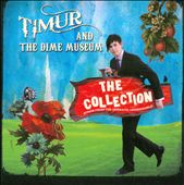 Timur and the Dime Museum: The Collection: Songs From The Operatic Underworld