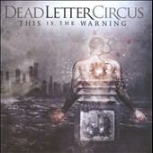 Dead Letter Circus: This Is the Warning