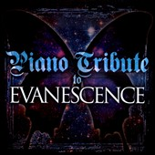 The Piano Tribute Players: Piano Tribute to Evanescence