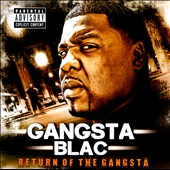 Gangsta Blac: Return of the Gangsta [PA]