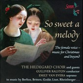 So Sweet a Melody: Berlioz, Rheinberger, Liszt and Godar / Hildegard Choir